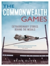 The Commonwealth Games (eBook): Extraordinary Stories Behind the Medals