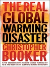 The Real Global Warming Disaster (eBook): Is the Obsession with 'Climate Change' Turning Out to be the Most Costly Scientific Blunder in History?