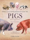 The Illustrated Guide to Pigs (eBook): How to Choose Them - How to Keep Them