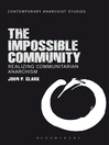The Impossible Community (eBook): Realizing Communitarian Anarchism