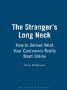 The Stranger's Long Neck (eBook): How to Deliver What Your Customers Really Want Online