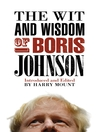 The Wit and Wisdom of Boris Johnson (eBook)