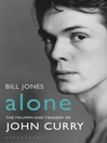 Alone (eBook): The Triumph and Tragedy of John Curry