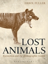 Lost Animals (eBook): Extinction and the Photographic Record