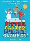 Fitter, Faster, Funnier Olympics (eBook): Everything You Ever Wanted to Know About the Olympics but were Afraid to Ask