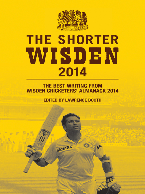 The Shorter Wisden 2014 (eBook): The Best Writing from Wisden Cricketers' Almanack 2014