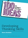 100 Ideas for Primary Teachers (eBook): Developing Thinking Skills