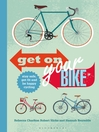 Get on Your Bike! (eBook): Stay Safe, Get Fit and be Happy Cycling
