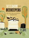 Wisdom for Beekeepers (eBook): 500 Tips for Successful Beekeeping