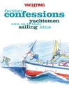 Yachting Monthly's Further Confessions (eBook): Yachtsmen Own Up to Their Sailing Sins