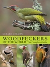 Woodpeckers of the World (eBook): The Complete Guide