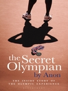 The Secret Olympian (eBook): The Inside Story of the Olympic Experience