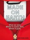 Made on Earth (eBook): What We Wear. Where it Comes From. Where it Goes.
