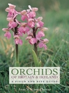 Orchids of Britain and Ireland (eBook): A Field and Site Guide