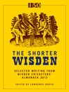 The Shorter Wisden 2013 (eBook): The Best Writing from Wisden Cricketers' Almanack 2013