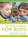Getting It Right For Boys (eBook): Why Boys Do What They Do and How to Make the Early Years Work For Them