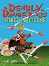 Deadly Dangerous Kings and Queens (eBook)
