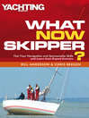 What Now Skipper? (eBook): Test Your Navigation and Seamanship Skills and Learn from Expert Answers