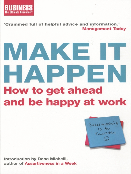 Make It Happen (eBook): How to Get Ahead and Be Happy at Work