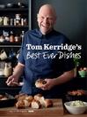 Tom Kerridge's Best Ever Dishes (eBook)