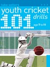 101 Youth Cricket Drills (eBook): Age 7-11