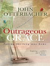Outrageous Grace (eBook): Taking the Long Way Home