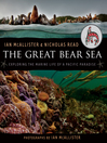 The Great Bear Sea (eBook): Exploring the Marine Life of a Pacific Paradise