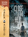 Close to the Heel (MP3): Seven Series, Book 5