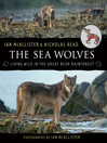 The Sea Wolves (eBook): Living Wild In the Great Bear Rainforest