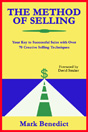 The Method of Selling (eBook): Your Key to Successful Sales with Over 70 Creative Selling Techniques