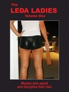The Leda Ladies, Volume One (eBook): Women Who Spank and Discipline Their Men