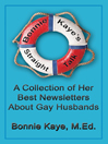 Bonnie Kaye's Straight Talk (eBook): A Collection of Her Best Newsletters About Gay Husbands