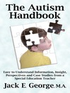 The Autism Handbook (eBook): Easy to Understand Information, Insight, Perspectives and Case Studies from a Special Education Teacher