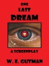 One Last Dream (eBook): A Screenplay