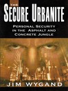 The Secure Urbanite (eBook): Personal Security in the Asphalt and Concrete Jungle