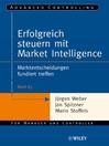 Erfolgreich steuern mit Market Intelligence (eBook): Marktentscheidungen fundiert treffen