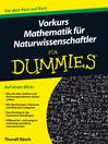 Vorkurs Mathematik fÜr Naturwissenschaftler fÜr Dummies (eBook)