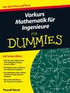 Vorkurs Mathematik fÜr Ingenieure fÜr Dummies (eBook)
