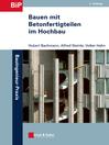 Bauen mit Betonfertigteilen im Hochbau (eBook): 2. Auflage