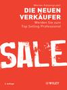 Die neuen Verkäufer (eBook): Werden Sie zum Top Selling Professional