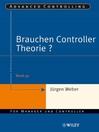 Brauchen Controller Theorie? (eBook): Wichtige Zusammenhänge am Beispiel der Kostenrechnung