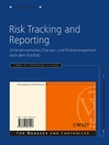 Risk Tracking and Reporting (eBook): Unternehmerisches Chancen- und Risikomanagement nach dem KonTraG