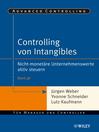 Controlling von Intangibles (eBook): Nicht-monetäre Unternehmenswerte aktiv steuern