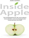 Inside Apple (eBook): Das Erfolgsgeheimnis des wertvollsten, innovativsten und verschwiegensten Unternehmensder Welt