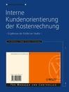 Interne Kundenorientierung der Kostenrechnung (eBook): Ergebnisse der Koblenzer Studie