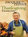 Jacques Pepin's Thanksgiving Celebration.