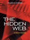 The Hidden Web (eBook): A Sourcebook