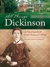 All Things Dickinson (eBook): An Encyclopedia of Emily Dickinson's World