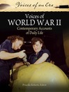 Voices of World War II (eBook): Contemporary Accounts of Daily Life