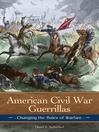 American Civil War Guerrillas (eBook): Changing the Rules of Warfare